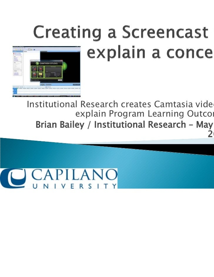 Institutional Research creates Camtasia video to            explain Program Learning Outcomes  Brian Bailey / Institutiona...