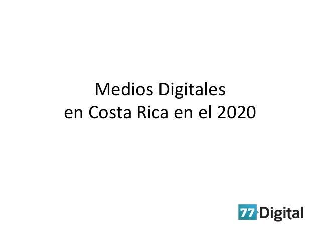 CAMTIC 2012 Medios digitales en la Costa Rica del 2020   77 Digital