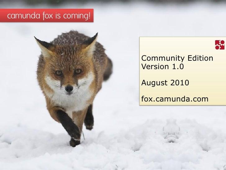 camunda fox is coming!                             Community Edition                          Version 1.0                 ...