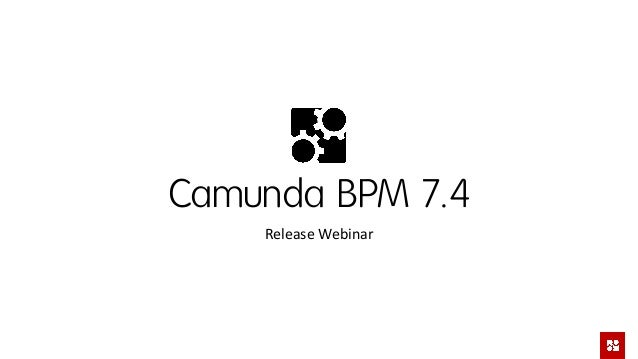 Camunda BPM 7.4 Release Webinar