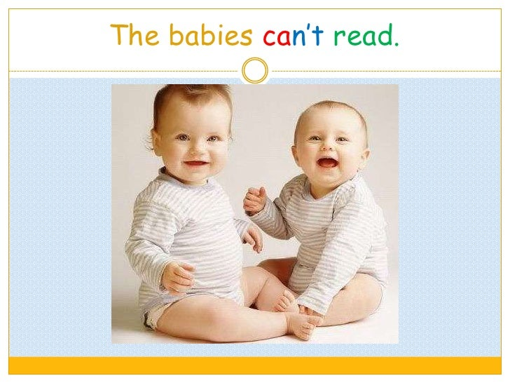 The babies can't read.