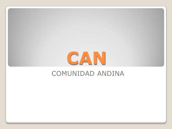 CAN<br />COMUNIDAD ANDINA<br />