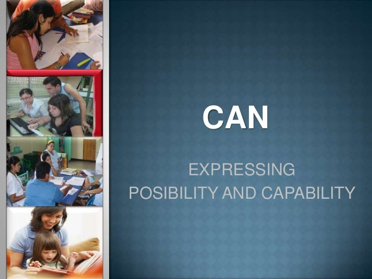 CAN      EXPRESSINGPOSIBILITY AND CAPABILITY