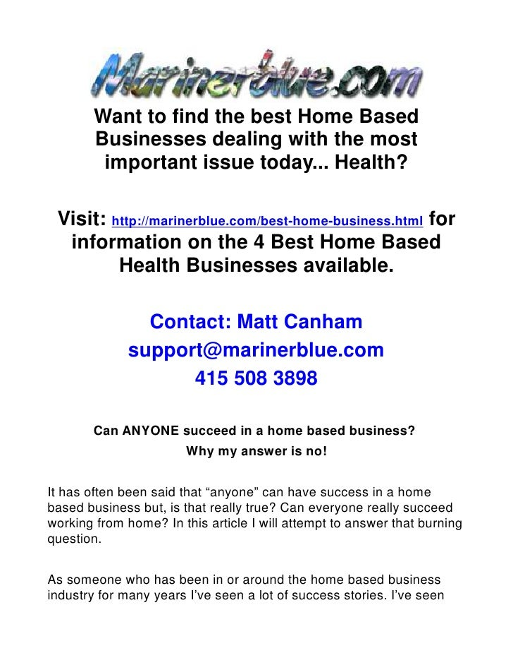 Can ANYONE succeed in a home based business? Why my answer is no!
