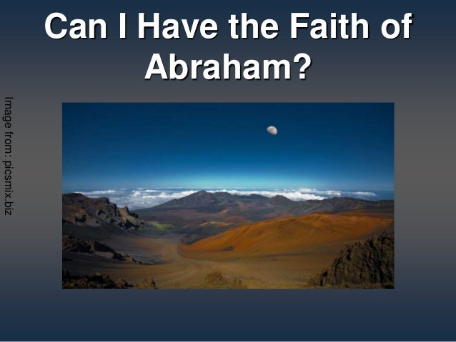 Can I Have the Faith of Abraham? Imagefrom:picsmix.biz