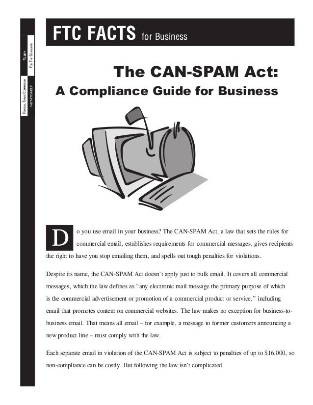 ftc.gov  FOR THE CONSUMER 1-877-FTC-HELP  FEDERAL TRADE COMMISSION  FTC FACTS  for Business  The CAN-SPAM Act: A Complianc...