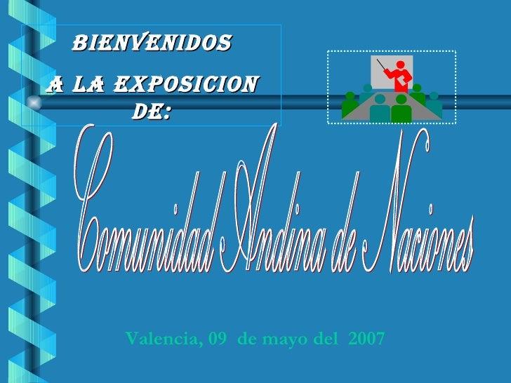 BIENVENIDOSA LA EXPOSICION      DE:     Valencia, 09 de mayo del 2007