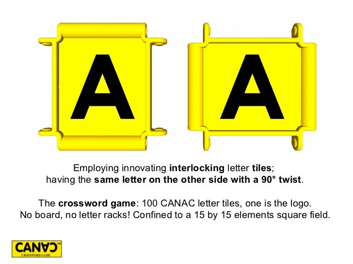 Employing innovating interlocking letter tiles;      having the same letter on the other side with a 90° twist.    The cro...