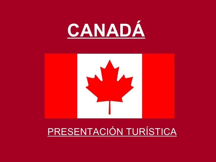 CANADÁ PRESENTACIÓN TURÍSTICA
