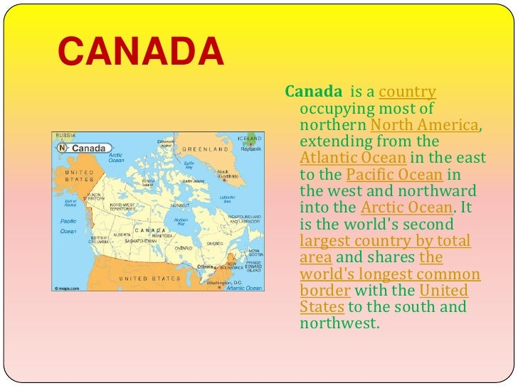 CANADA         Canada is a country           occupying most of           northern North America,           extending from ...