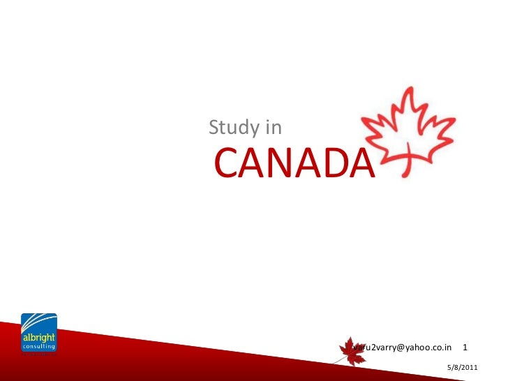 5/9/2011<br />1<br />Study in<br />CANADA<br />varu2varry@yahoo.co.in<br />