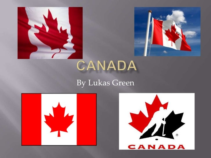 Canada<br />By Lukas Green<br />