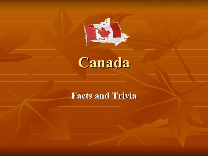 Canada Facts and Trivia