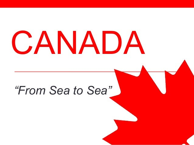 """CANADA """"From Sea to Sea"""""""