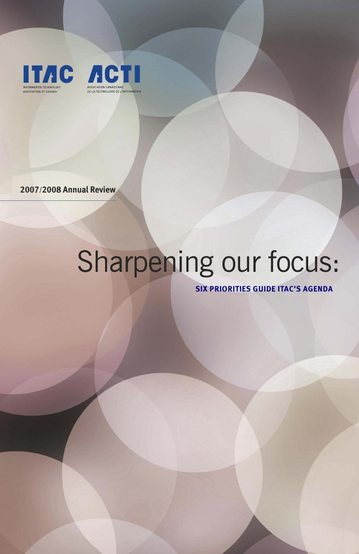 2007/2008 Annual Review Sharpening our focus: SIX PRIORITIES GUIDE ITAC'S AGENDA