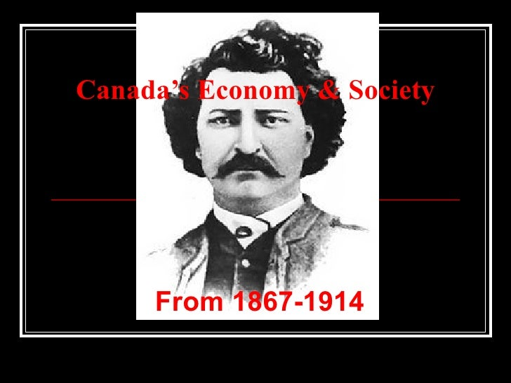 Canada Economy & Society Mid 19th 1914
