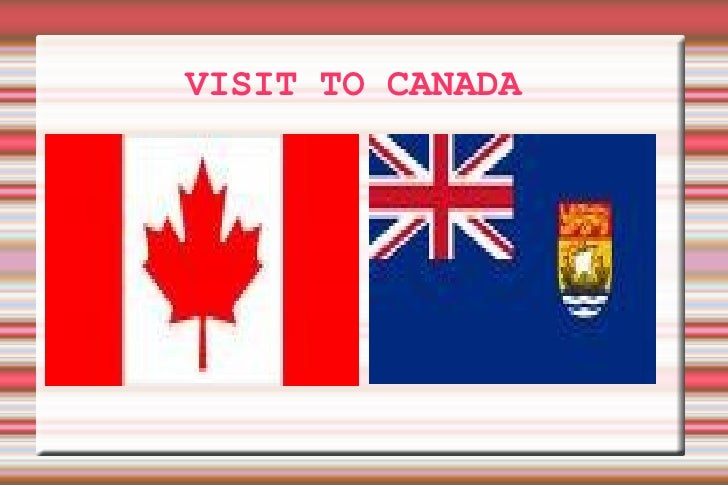 VISIT TO CANADA  .