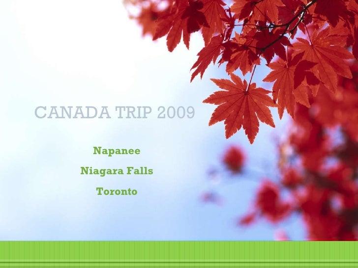 CANADA TRIP 2009 Napanee Niagara Falls Toronto