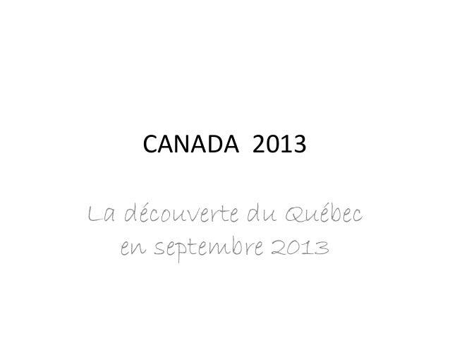 CANADA 2013 La découverte du Québec en septembre 2013