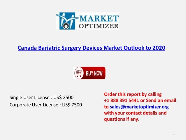 Canada Bariatric Surgery Devices Market Outlook to 2020 Single User License : US$ 2500 Corporate User License : US$ 7500 O...