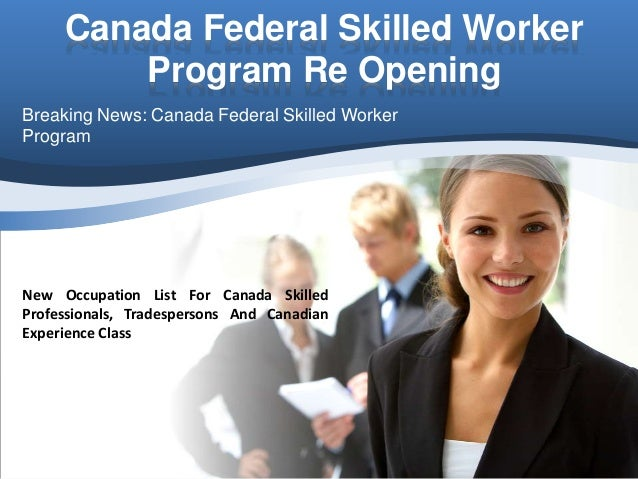 Canada federal skilled worker program re opening