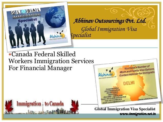 Global Immigration Visa Specialist www.immigration.net.in Abhinav Outsourcings Pvt. Ltd. Global Immigration Visa Specialis...