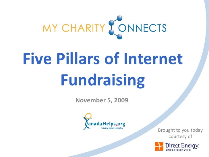 Five Pillars of Internet      Fundraising        November 5, 2009                              Brought to you today       ...