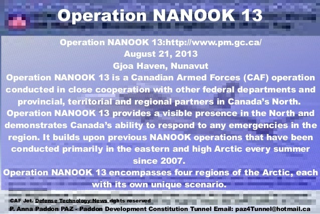 Operation NANOOK 13 Operation NANOOK 13:http://www.pm.gc.ca/ August 21, 2013 Gjoa Haven, Nunavut Operation NANOOK 13 is a ...