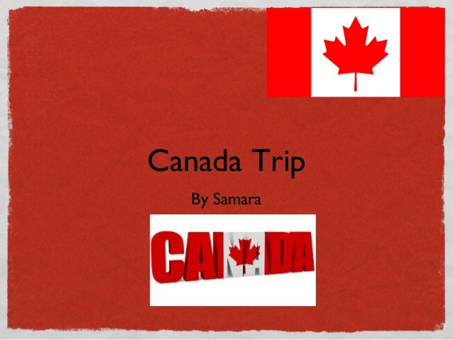 Canada Trip By Samara