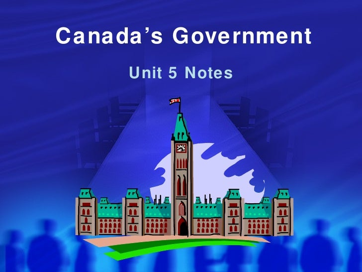 Canada's Government Unit 5 Notes