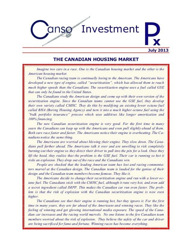 Imagine two cars in a race. One is the Canadian housing market and the other is the American housing market. The Canadian ...