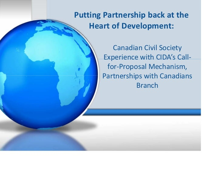 PuttingPartnershipbackatthe    HeartofDevelopment:          CanadianCivilSociety       ExperiencewithCIDA's Ca...