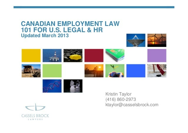 CANADIAN EMPLOYMENT LAW 101 FOR US LEGAL & HUMAN RESOURCES