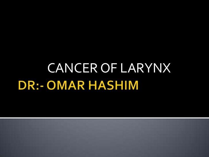 CANCER OF LARYNX