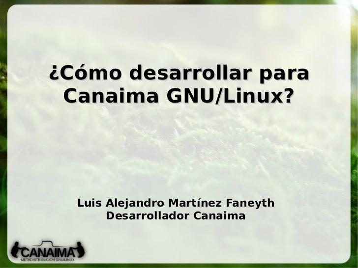 ¿Cómo desarrollar para Canaima GNU/Linux?