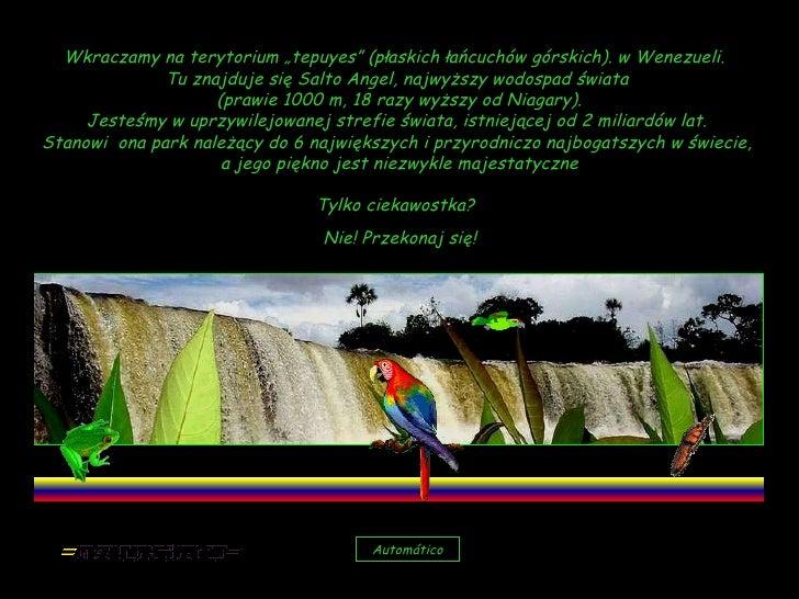 """Wkraczamy na terytorium """"tepuyes"""" (płaskich łańcuchów górskich). w Wenezueli.  Tu znajduje się Salto Angel, najwyższy wodo..."""