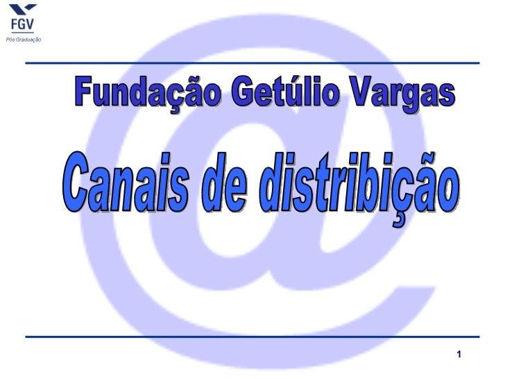 Canais De DistribuiçãO   Fund. GetúLio Vargas