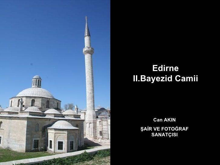 Can Akin Edirne 2.Bayezid Camii