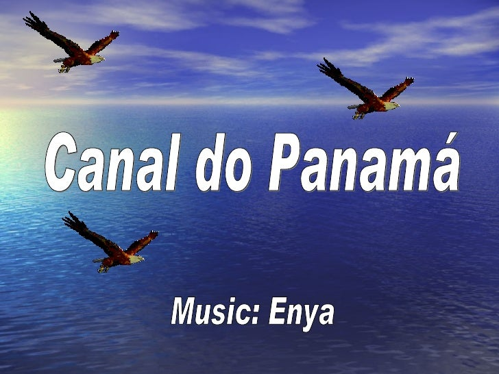 Canal do Panamá Music: Enya
