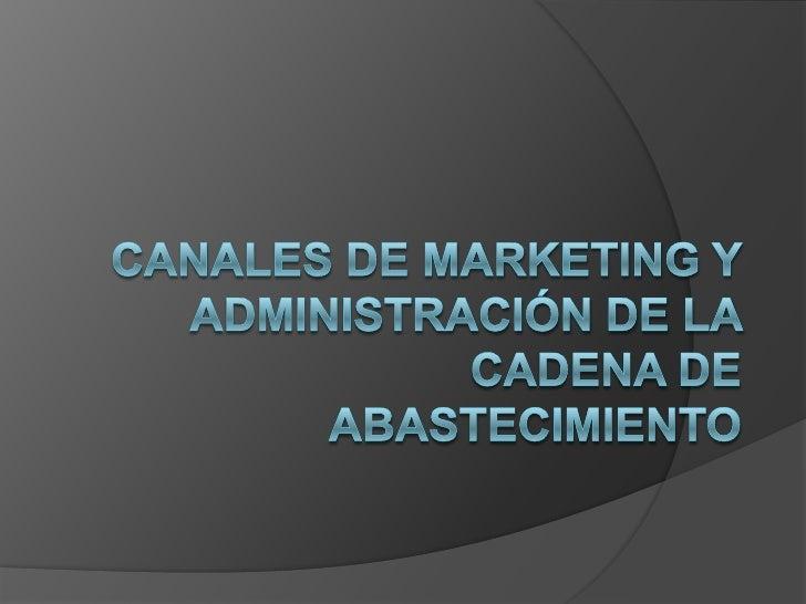 Canales  de distribución - Marketing