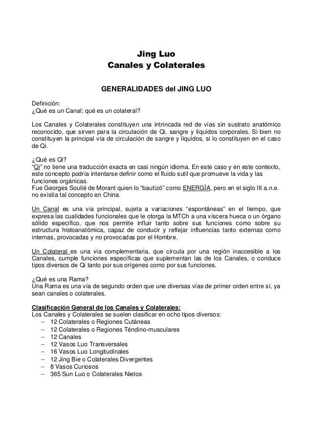 Jing Luo Canales y Colaterales GENERALIDADES del JING LUO Definición: ¿Qué es un Canal; qué es un colateral? Los Canales y...