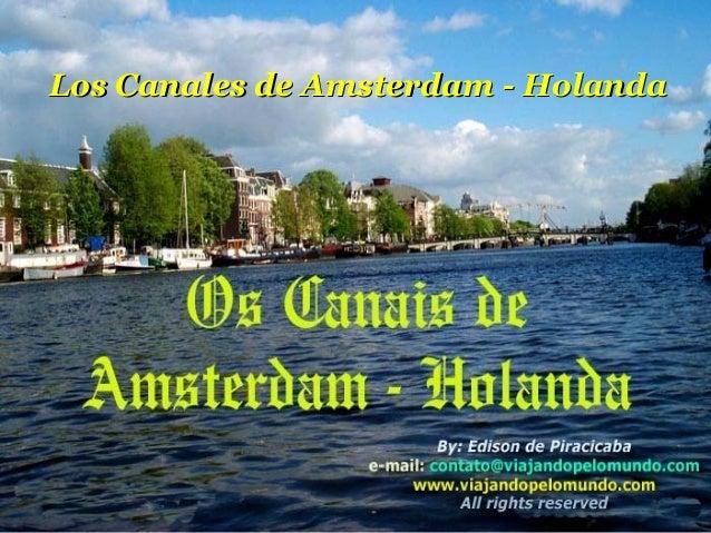 Los Canales de Amsterdam - HolandaLos Canales de Amsterdam - Holanda