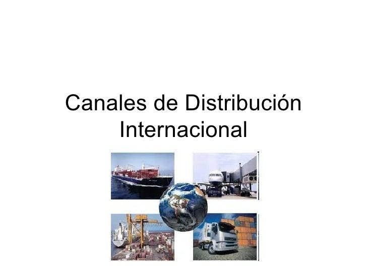Canales de Distribución Internacional