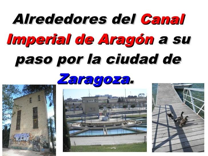 Alrededores del CanalImperial de Aragón a su paso por la ciudad de      Zaragoza.