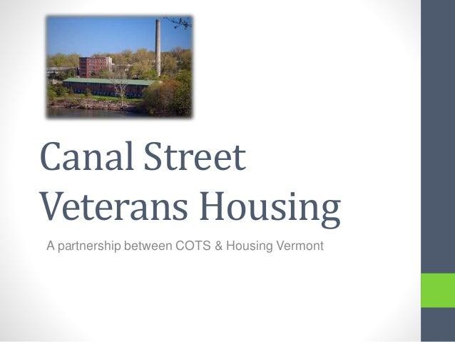 Canal Street Veterans Housing A partnership between COTS & Housing Vermont