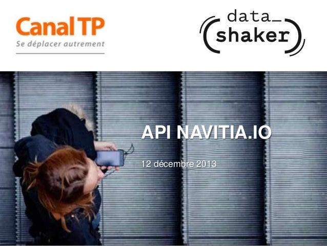 API NAVITIA.IO 12 décembre 2013