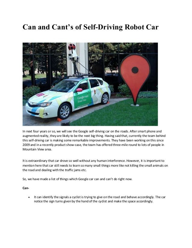 Can and Cant's of Self-Driving Robot Car In next four years or so, we will see the Google self-driving car on the roads. A...