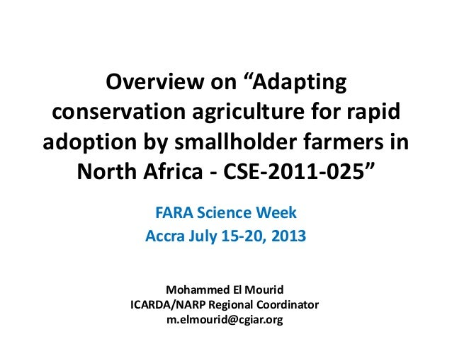"Overview on ""Adapting conservation agriculture for rapid adoption by smallholder farmers in North Africa - CSE-2011-025"" F..."