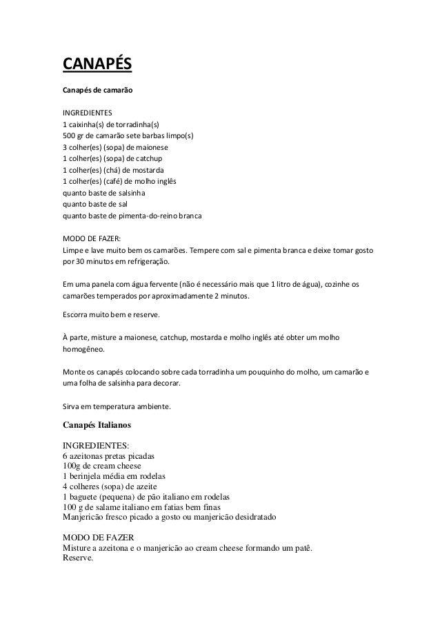CANAPÉS Canapés de camarão INGREDIENTES 1 caixinha(s) de torradinha(s) 500 gr de camarão sete barbas limpo(s) 3 colher(es)...