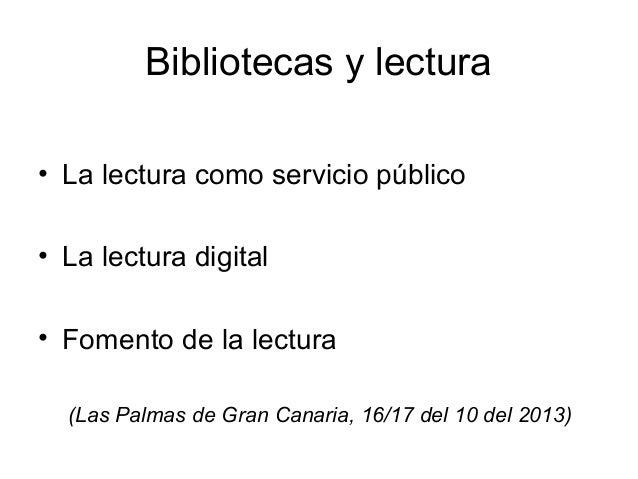 Bibliotecas y lectura • La lectura como servicio público • La lectura digital • Fomento de la lectura (Las Palmas de Gran ...
